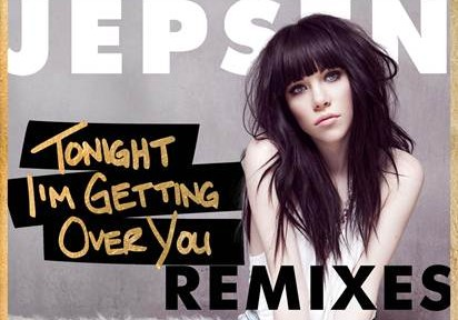 carly rae jepsen tonight im getting over you remixes